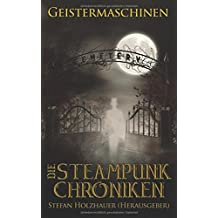 Geistermaschinen: Die Steampunk-Chroniken Band 3