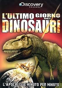 L'ultimo giorno dei dinosauri
