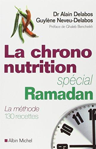 La Chrono-nutrition spécial Ramadan: La méthode 130 recettes