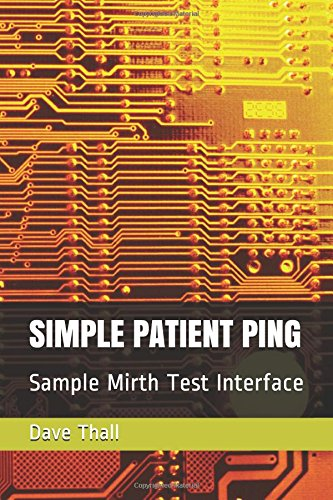 SIMPLE PATIENT PING: Sample Mirth Test Interface (Building interfaces Volume, Band 1)