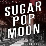 Sugar Pop Moon: A Jersey Leo Novel, Book 1