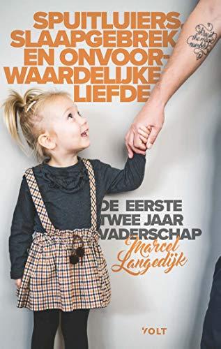 Spuitluiers, slaapgebrek en onvoorwaardelijke liefde (Dutch Edition)