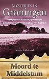 Groningen (Mysteries in Nederland) (Dutch Edition)