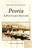 Peoria: A Postcard History by Charles A. Bobbitt (1998-09-18)