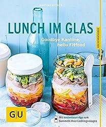 Lunch im Glas: Goodbye Kantine, hello Fitfood (GU Küchenratgeber)