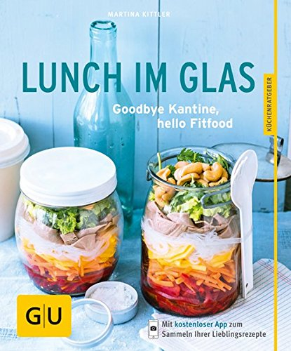 lunch-im-glas-goodbye-kantine-hello-fitfood-gu-kchenratgeber