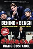 Behind the Bench: Inside the Minds of Hockeys Greatest Coaches