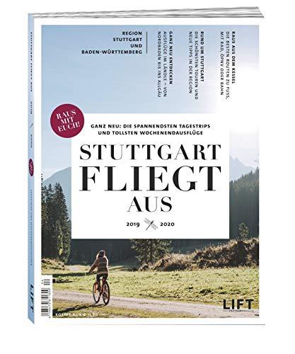 Stuttgart fliegt aus 2019/20: Die spannendsten Tagestrips und tollsten Wochenendausflüge in der Region Stuttgart & Baden-Württemberg