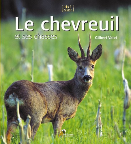 Le chevreuil et ses chasses par Gilbert Valet