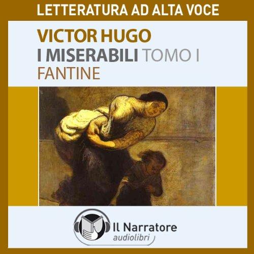 I Miserabili. Tomo 1 - Fantine  Audiolibri