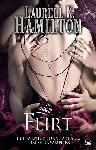 Anita Blake, Tome 18 : Flirt par Laurell-K Hamilton