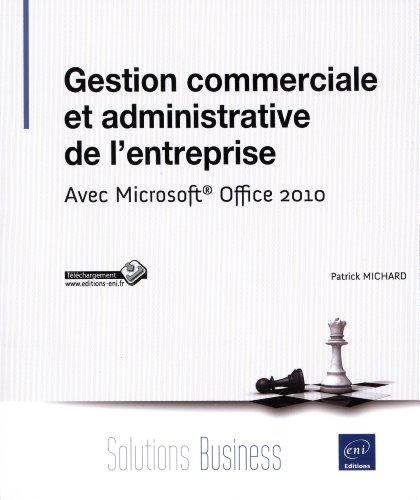 Gestion commerciale et administrative de l'entreprise - Avec Microsoft® Office 2010