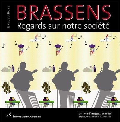 Brassens : Regards sur notre société par Marcel Boby
