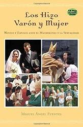 Los Hizo Varon y Mujer (Spanish Edition) by Miguel Angel Fuentes (2006-01-01)