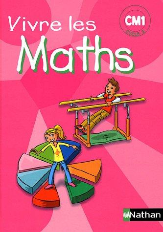 Vive les maths CM1, cycle 3 : Livre de l'élève