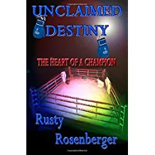 Unclaimed Destiny (The Heart of a Champion) by Rusty Rosenberger (2003-02-04)