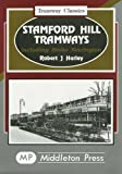 Stamford Hill Tramways: Including Stoke Newington (Tramways Classics) by Robert J. Harley (1996-09-21)
