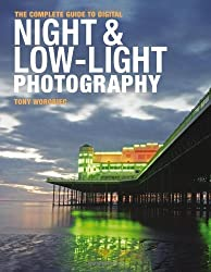 The Complete Guide to Digital Night and Low-Light Photography by Tony Worobiec (2009-04-25)