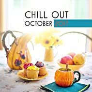 Chill Out October 2017 – The Best of Chill Out 2017, Ambient, Lounge, Ibiza Club, Relax, Party Music, Dance