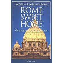 Rome Sweet Home: Our Journey to Catholicism by Hahn, Scott, Hahn, Kimberly (1993) Paperback