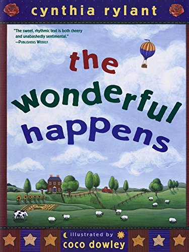 [The Wonderful Happens] (By: Cynthia Rylant) [published: November, 2003]