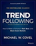 Trend Following: How to Make a Fortune in Bull, Bear, and Black Swan Markets (Wiley Trading)