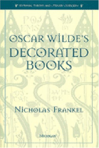 Oscar Wilde's Decorated Books (Editorial Theory & Literary Criticism)