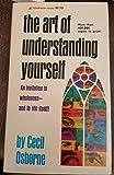 The Art of Understanding Yourself by Cecil G Osborne Ph.D. D.D. (1983-12-01)