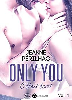 Only You : C'était écrit – 1 par [Périlhac, Jeanne]