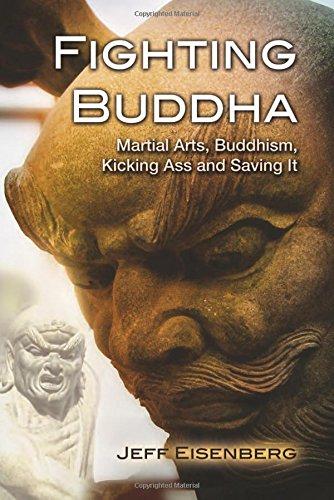 fighting-buddha-martial-arts-buddhism-kicking-ass-and-saving-it