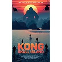 Kong: Skull Island - The Official Movie Novelization