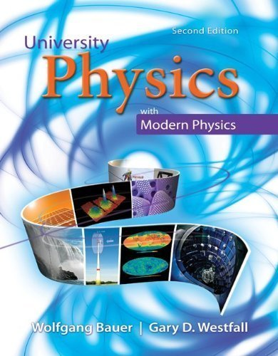 University Physics (Standard Version, Chapters 1-35) 2nd (second) Edition by Bauer, Wolfgang, Westfall, Gary published by McGraw-Hill Science/Engineering/Math (2013)