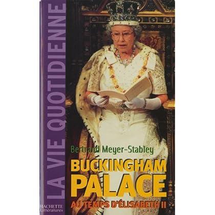 La vie quotidienne à Buckingham Palace sous Elisabeth II