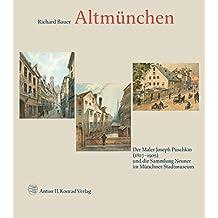 Altmünchen: Der Maler Joseph Puschkin (1827–1905) und die Sammlung Neuner im Münchner Stadtmuseum