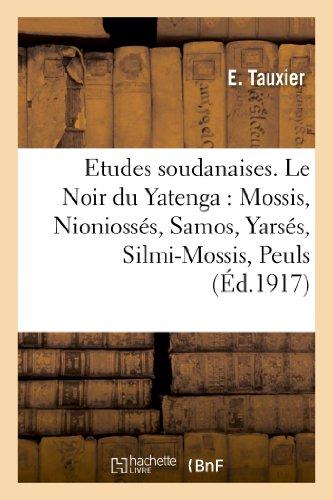Etudes soudanaises. Le Noir du Yatenga :...
