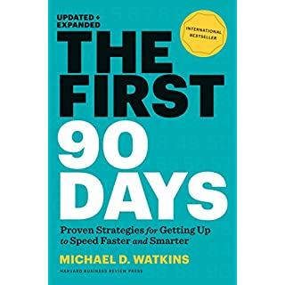 First 90 Days, Updated and Expanded: Critical Success Strategies for New Leaders at All Levels