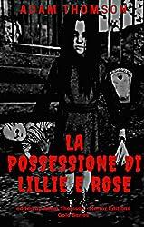La Possessione di Lillie e Rose