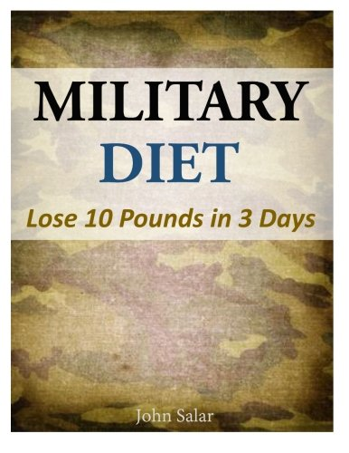 51surAEF6GL - NO.1 THE BEST MILITARY DIET PLAN REVIEW LOSE 10 POUNDS IN 3 DAYS WEIGHT LOSS