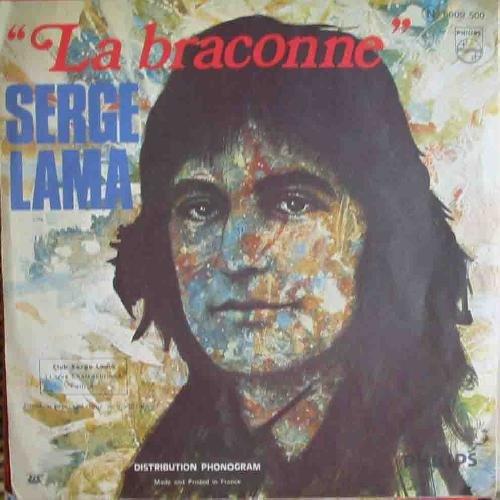 Antiguo Vinilo - Old Vinyl : SERGE LAMA : La braconne; Chez moi