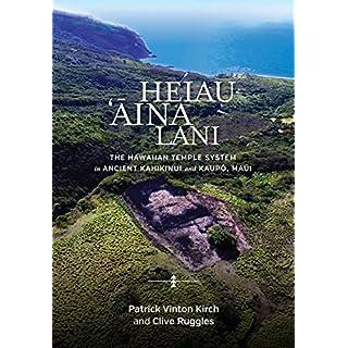 Heiau, 'Āina, Lani: The Hawaiian Temple System in Ancient Kahikinui and Kaupō, Maui