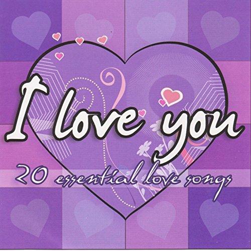I Love You - 20 Essential Love...