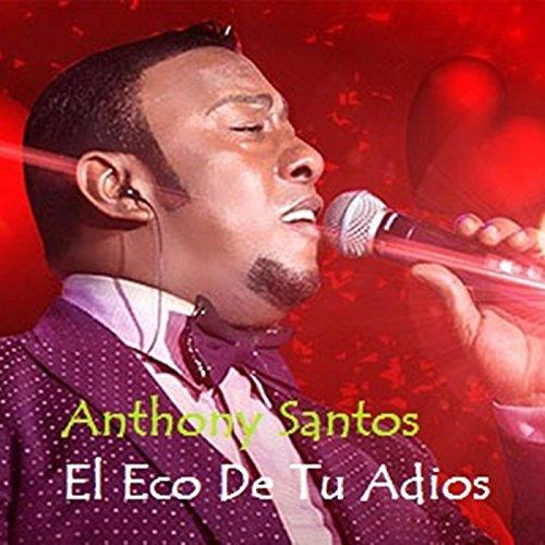 El Eco de Tu Adios - Antony Santos