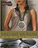 Ceci est un bijou : De la récup' à la création de Odile Bailloeul,Françoise Hamon,Fabrice Besse (Photographies) ( 13 octobre 2005 )