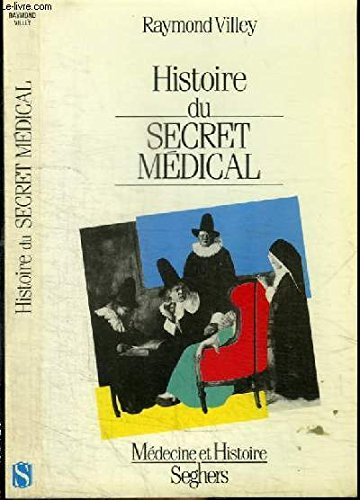 HISTOIRE DU SECRET MEDICAL
