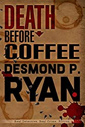 Death Before Coffee: Book Two in the Mike O'Shea Crime Fiction Series