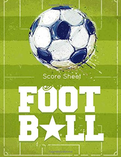 Football Score Sheet: Football Game Record Keeper Book, Football Score, Football score card, Handwriting Journal Paper, Size 8.5 x 11 Inch, 100 Pages