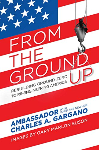 From the Ground Up: Rebuilding Ground Zero to Re-engineering America