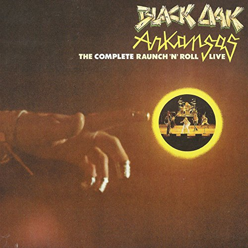 Black Oak Arkansas - Complete Raunch'n Roll Live