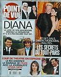 POINT DE VUE [No 2885] du 05/11/2003 - LES SECRETS DU TOUT-PARIS - DIANA - LE LIVRE DE SON MAJORDOME - COUP DE THEATRE EN ESPAGNE - LE ROI ANNONCE LE MARIAGE DE FELIPE AVEC LA JOURNALISTE LETIZIA ORTIZ.