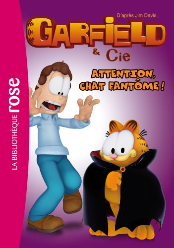 Garfield 09 - Attention, chat fantôme !